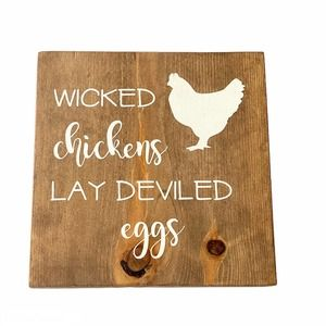Wicked Chickens Lay Deviled Eggs Wood Wall Hanging